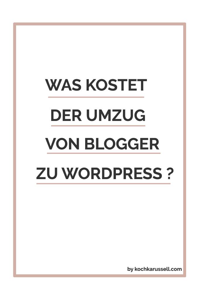 Was-kostet-der-Umzug-von-Blogger-zu-Wordpress - Kochkarussell.com