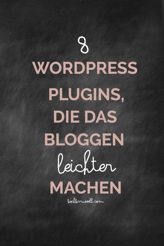 8 WordPress Plugins, die das Bloggen leichter machen - Kochkarussell.com