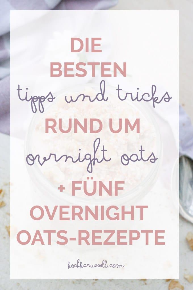 Die besten Tipps und Tricks rund um Overnight Oats - kochkarussell.com
