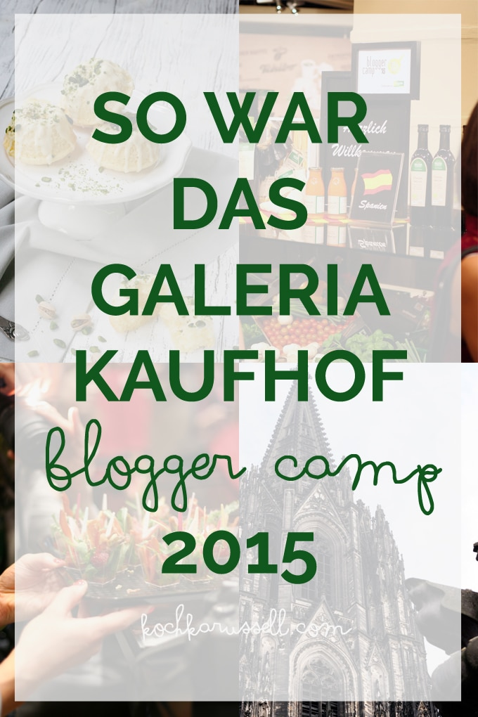 Galeria Kaufhof Blogger Camp - Kochkarussell.com