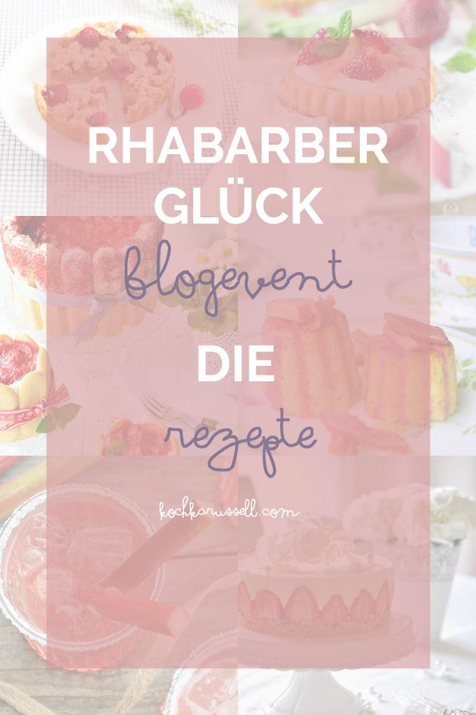 Die ultimative Sammlung an Rhabarber-Rezepten. 80 tolle Rhabarber-Rezepte beim Rhabarberglück-Blogevent - Kochkarussell.com