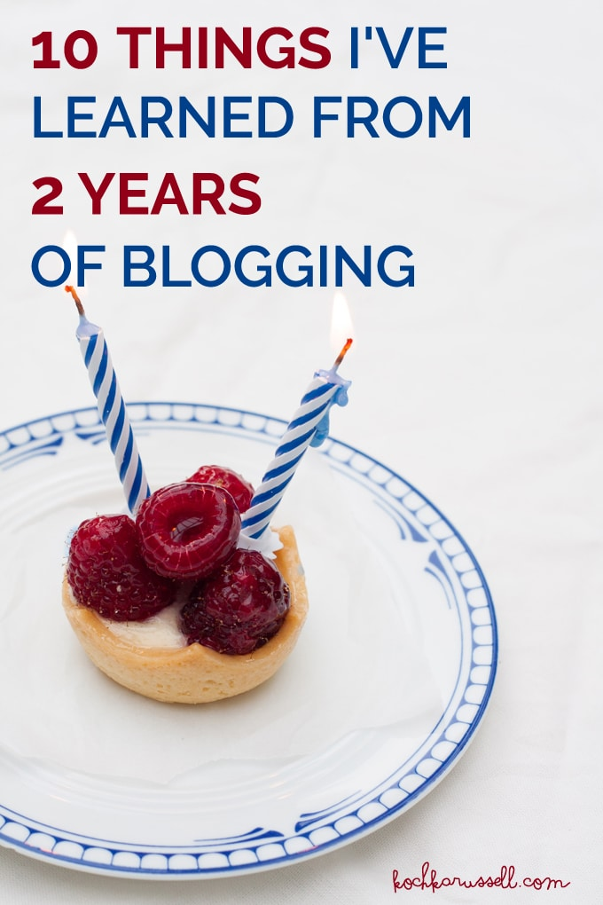 10 Things I've Learned From 2 Years of Blogging - Kochkarussell.com