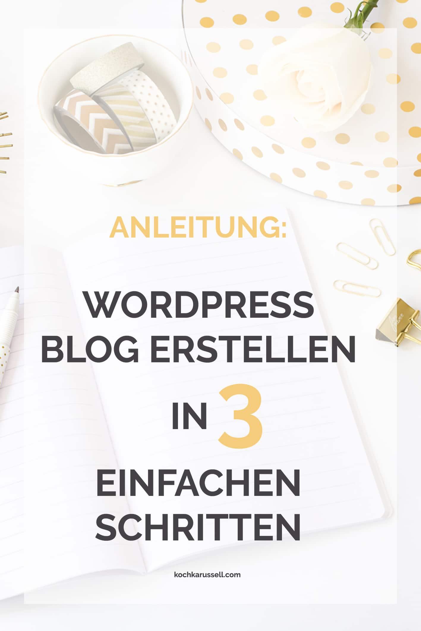 Anleitung: WordPress Blog erstellen in 3 einfachen Schritten. Mit dieser Step by Step Anleitung klappt es garantiert - Kochkarussell.com