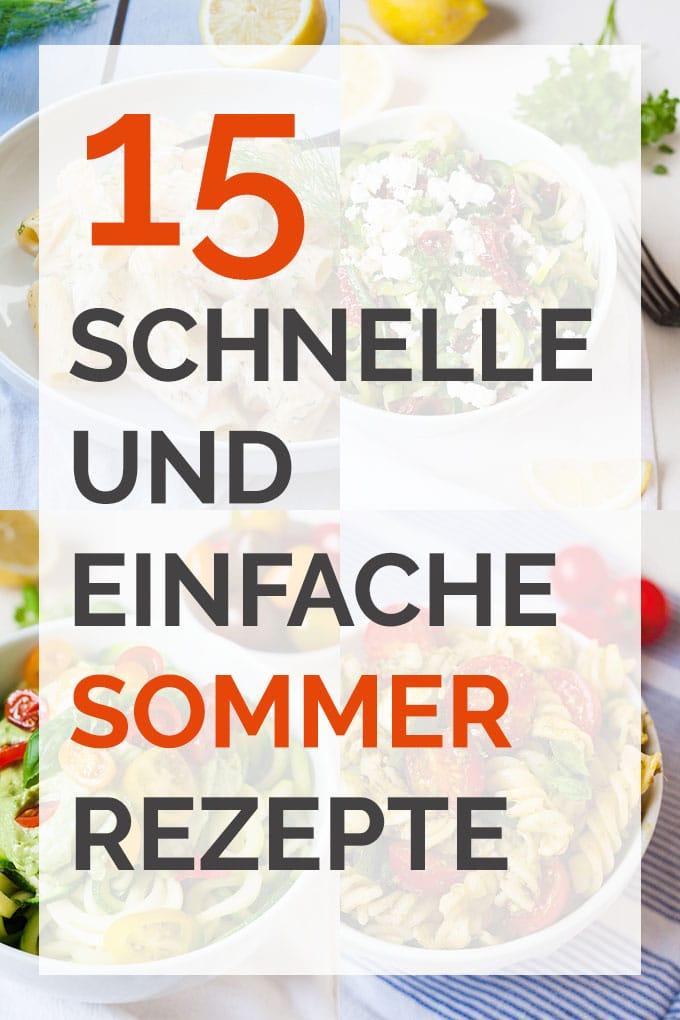 15 schnelle und einfache sommer-rezepte - kochkarussell - Leichte Küche Einfache Rezepte