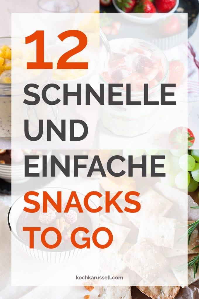 12 Schnelle Und Einfache Snacks To Go Kochkarussell