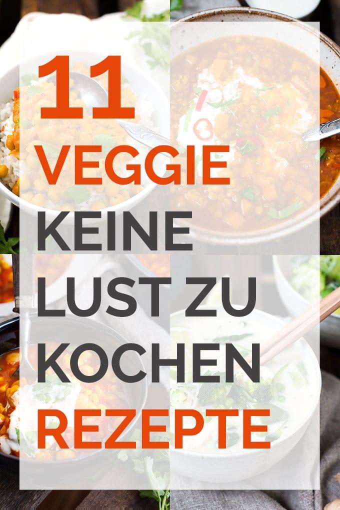 11 Veggie keine Lust zu kochen Rezepte. Vegetarisch, super einfach und schnell gemacht! - Kochkarussell.com