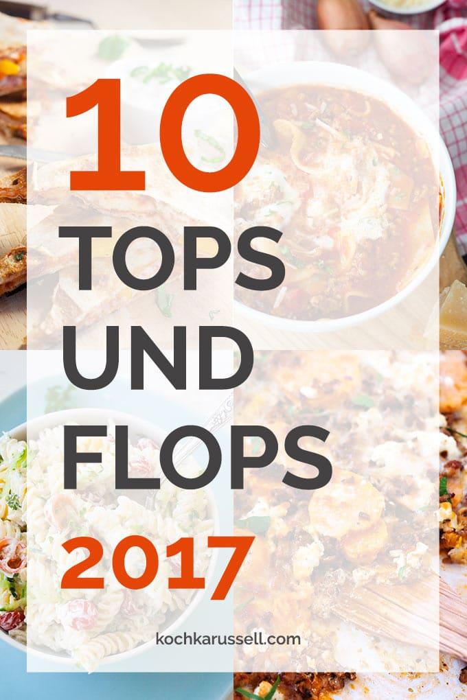 Jahresrückblick im Kochkarussell mit den 10 besten und unbeliebtesten Posts des Jahres 2017 - Kochkarussell.com