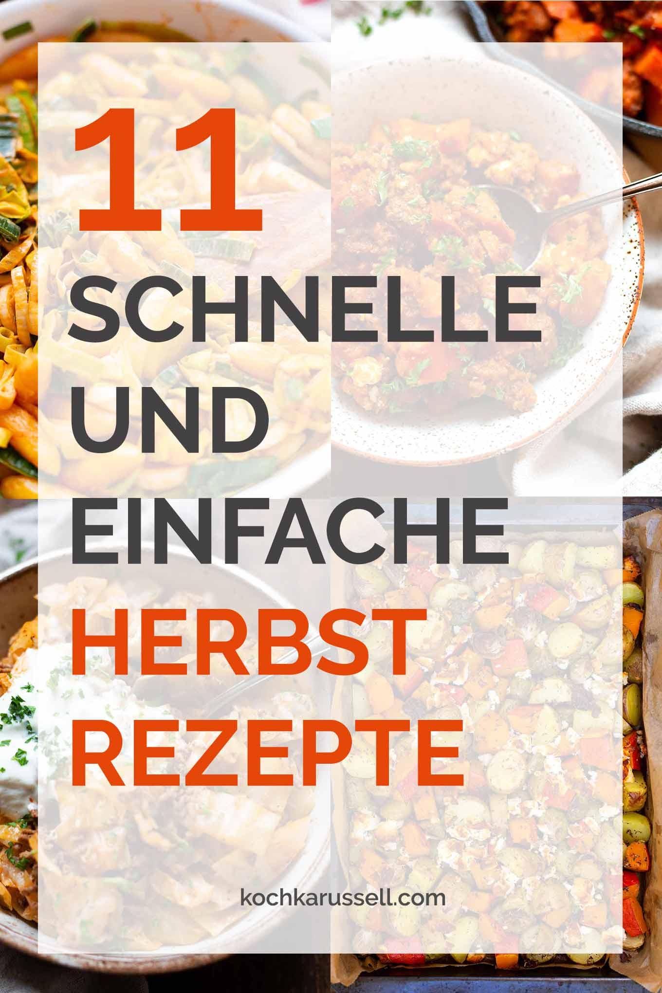 11 schnelle und einfache Herbst-Rezepte. Diese Rezepte sind allesamt deftig, super einfach, vegetarisch und mit Fleisch. Die müsst ihr probieren! - Kochkarussell.com #herbstrezepte #kürbisrezept #feierabendküche #kochkarussell