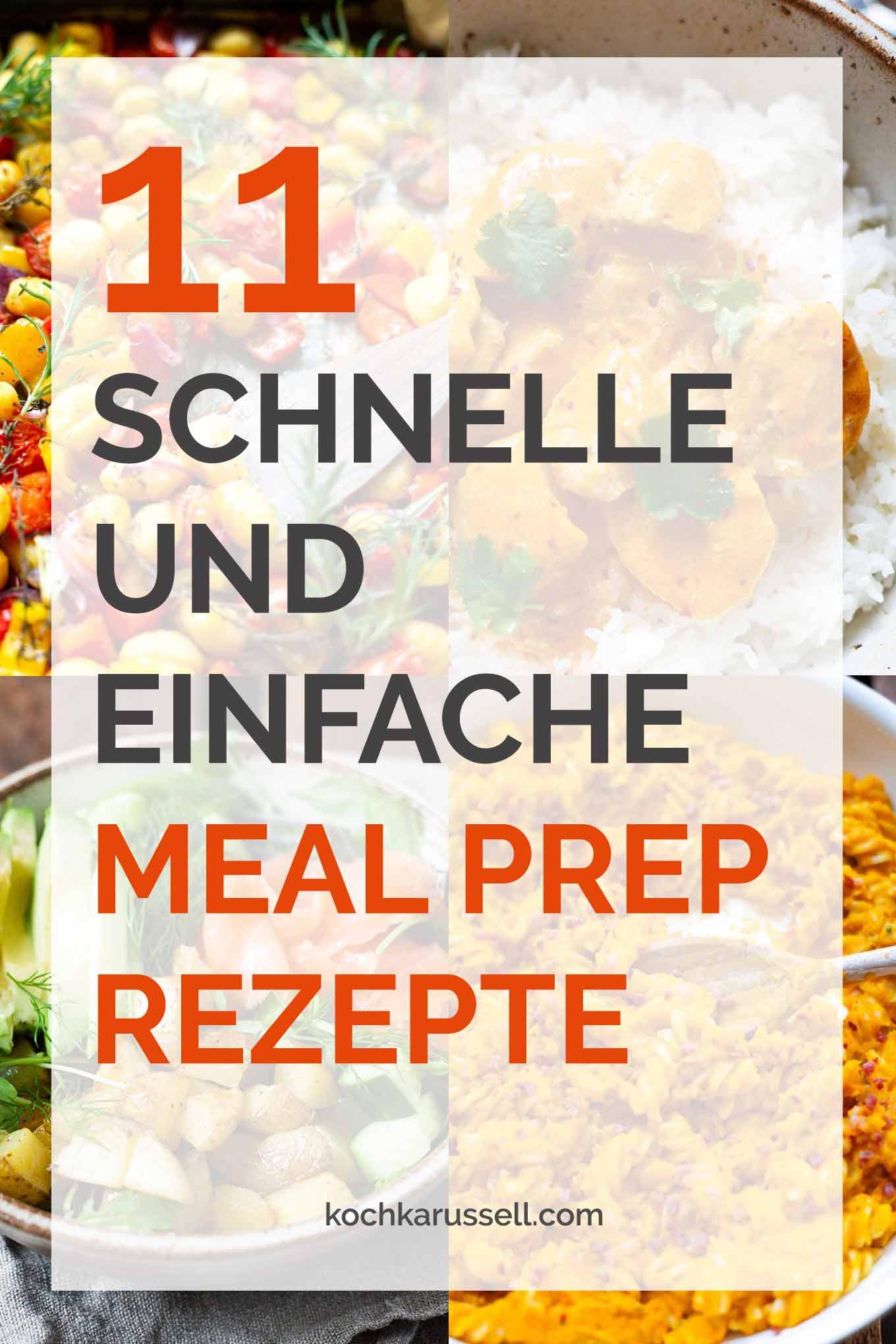 11 schnelle und einfache Meal Prep Rezepte. Gesund, abwechslungsreich und perfekt zum Vorbereiten! - Kochkarussell Foodblog #mealprep #mealpreprezepte #vorkochen