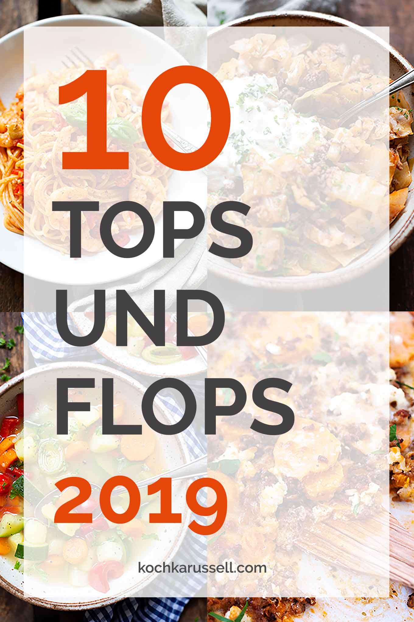 Jahresrückblick: 10 Tops und Flops 2019 im Kochkarussell - Kochkarussell Foodblog #jahresrückblick #topsundflops #kochkarussell